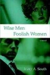 Wise Men Foolish Women 6203023