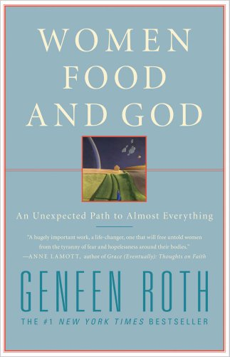 Women, Food, and God: An Unexpected Path to Almost Everything 9781416543077