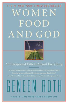 Women Food and God: An Unexpected Path to Almost Everything 9781416543084