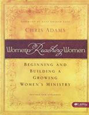 Women Reaching Women: Beginning and Building a Growing Women's