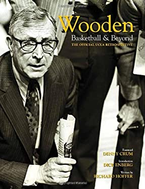Wooden: Basketball & Beyond: The Official UCLA Retrospective 9781419701146