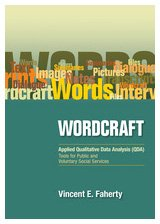 Wordcraft: Applied Qualitative Data Analysis (QDA): Tools for Public and Voluntary Social Services 9781412967624