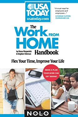 Work from Home Handbook: Flex Your Time, Improve Your Life 9781413307016