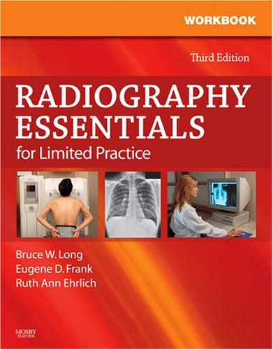 Workbook and Licensure Exam Prep for Radiography Essentials for Limited Practice 9781416057659