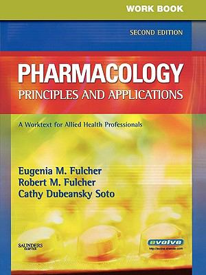 Workbook for Pharmacology: Principles and Applications: A Worktext for Allied Health Professionals 9781416042037