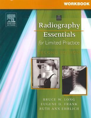 Workbook for Radiography Essentials for Limited Practice 9781416025023