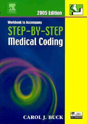 Workbook to Accompany Step-By-Step Medical Coding 9781416001355