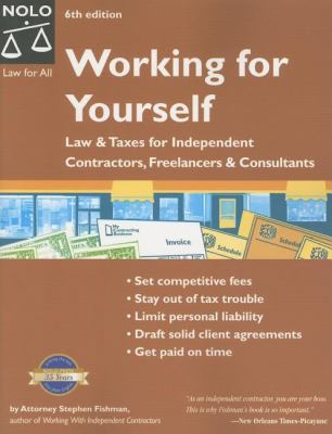 Working for Yourself: Law & Taxes for Independent Contractors, Freelancers & Consultants 9781413304404