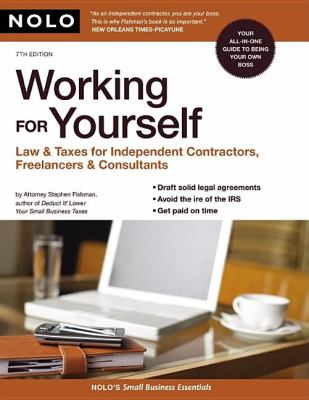 Working for Yourself: Law & Taxes for Independent Contractors, Freelancers & Consultants 9781413307528