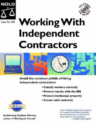Working with Independent Contractors: The Employer's Legal Guide [With CDROM]