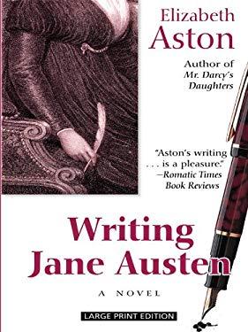 Writing Jane Austen 9781410430144