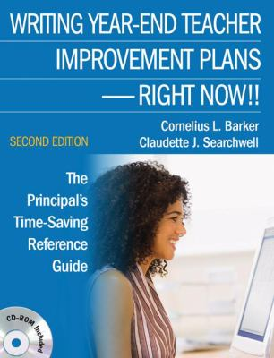 Writing Year-End Teacher Improvement Plans-Right Now!!: The Principal's Time-Saving Reference Guide [With CDROM] 9781412963732