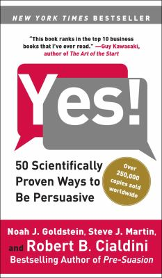 Yes!: 50 Scientifically Proven Ways to Be Persuasive 9781416576143