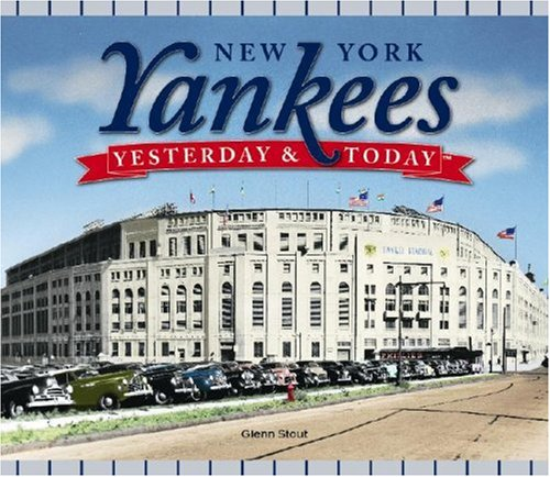 New York Yankees: Yesterday & Today 9781412715577
