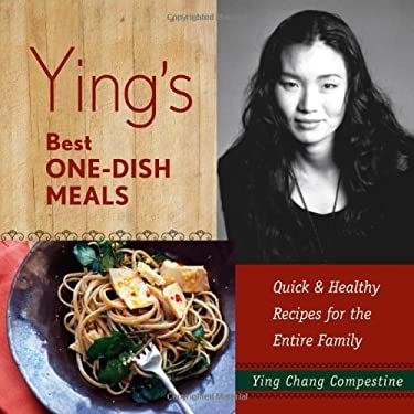 Ying's Best One-Dish Meals: Quick & Healthy Recipes for the Entire Family 9781416206439