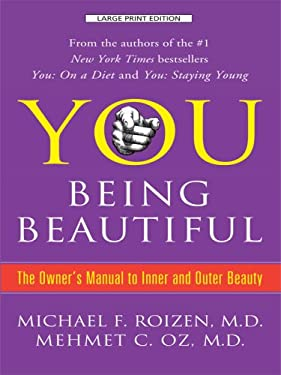 You Being Beautiful: The Owner's Manual to Inner and Outer Beauty 9781410412362