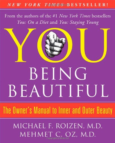 You: Being Beautiful: The Owner's Manual to Inner and Outer Beauty 9781416572343
