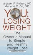 You: Losing Weight: The Owner's Manual to Simple and Healthy Weight Loss 9781410439109