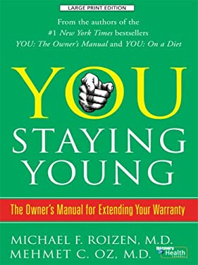 You, Staying Young: The Owner's Manual for Extending Your Warranty 9781410404442