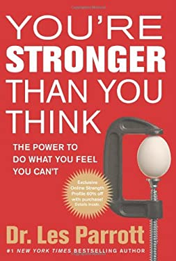 You're Stronger Than You Think: The Power to Do What You Feel You Can't 9781414348537