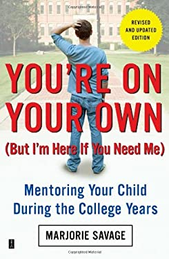 You're on Your Own (But I'm Here If You Need Me): Mentoring Your Child During the College Years 9781416596073