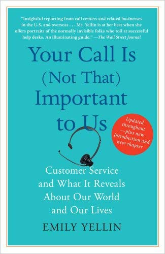 Your Call Is (Not That) Important to Us: Customer Service and What It Reveals about Our World and Our Lives 9781416546900