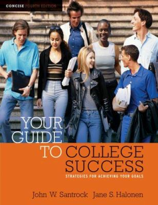 Your Guide to College Success: Concise: Strategies for Achieving Your Goals