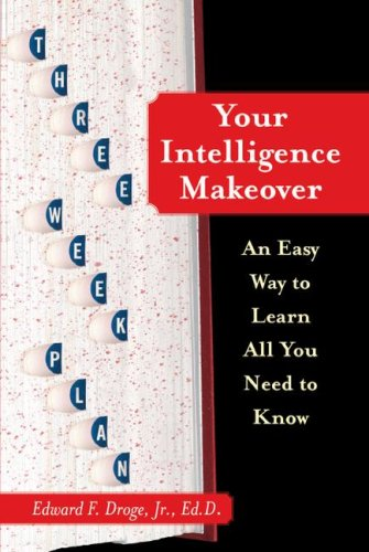 Your Intelligence Makeover: An Easy Way to Learn All You Need to Know 9781416584575