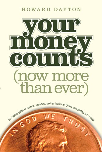 Your Money Counts: The Biblical Guide to Earning, Spending, Saving, Investing, Giving, and Getting Out of Debt 9781414359496