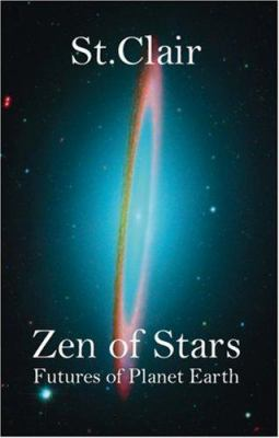 Zen of Stars: Futures of Planet Earth 9781412090889