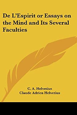 de L'Espirit or Essays on the Mind and Its Several Faculties 9781417919192