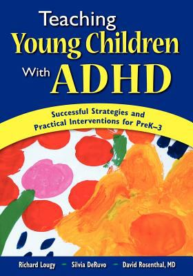teaching Young Children with ADHD: Successful Strategies and Practical Interventions for PreK-3 9781412941600