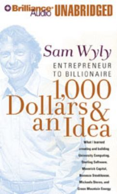 1,000 Dollars & an Idea: Entrepreneur to Billionaire 9781423366522