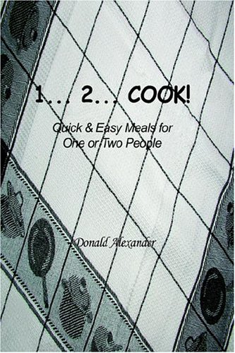 1...2...Cook: Quick and Easy Meals for One or Two People 9781420814668