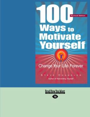 100 Ways to Motivate Yourself: Change Your Life Forever (Easyread Large Edition) 9781427094018