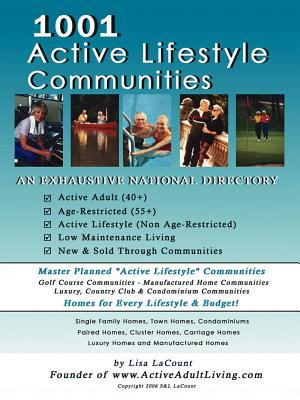 1001 Active Lifestyle Communities: By the Owner of WWW.Activeadultliving.com 9781425957773