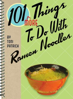 101 More Things to Do with Ramen Noodles 9781423616368