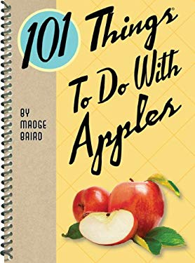 101 Things to Do with Apples 9781423606659