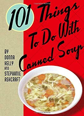 101 Things to Do with Canned Soup 9781423600275