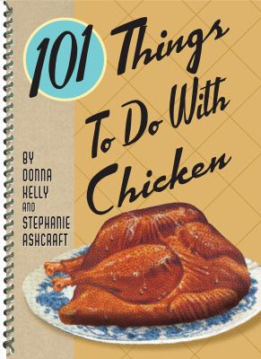 101 Things to Do with Chicken 9781423600282