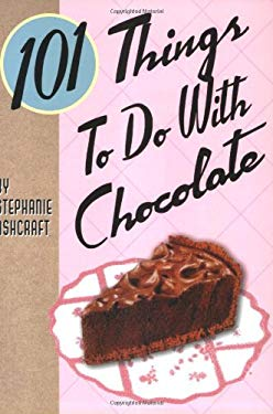 101 Things to Do with Chocolate 9781423601807
