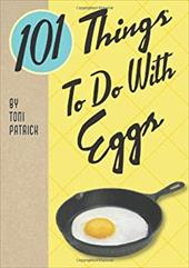 101 Things to Do with Eggs 11126784