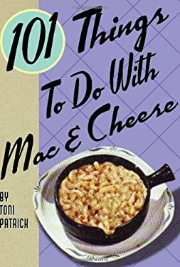 101 Things to Do with Mac & Cheese 9781423601784