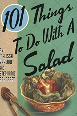 101 Things to Do with Salad 9781423600138