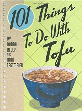 101 Things to Do with Tofu 9781423601111