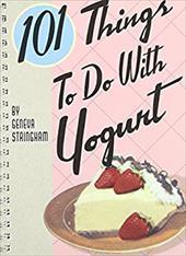 101 Things to Do with Yogurt 6367604
