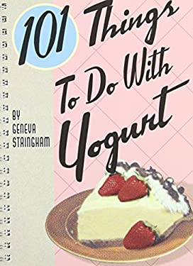 101 Things to Do with Yogurt 9781423601043