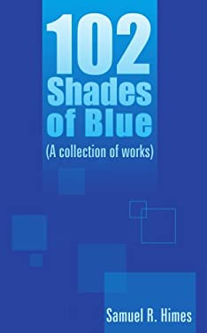 102 Shades of Blue: A Collection of Works 9781420897043