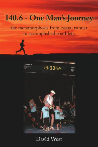 140.6 - One Man's Journey: The Metamorphosis from Casual Runner to Accomplished Triathlete 9781425951658
