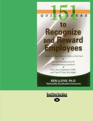 151 Quick Ideas to Recognize and Reward Employees (Easyread Large Edition) 9781427096548